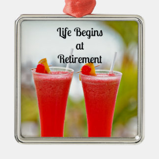 Life Begins at Retirement - Frosty Tropical Drinks Metal Ornament