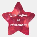 """Life begins at retirement"" star-shaped redsticker Sticker"
