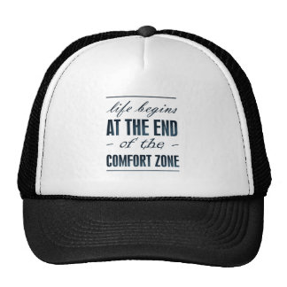 life begins at the end of the comfort zone trucker hat