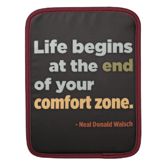 Life begins at the end of your comfort zone iPad iPad Sleeve
