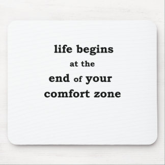 life begins at the end of your comfort zone mouse pad