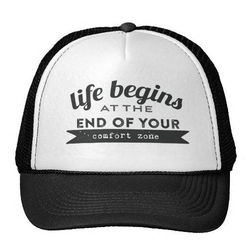 Life Begins End Your Comfort Zone Trucker Hats