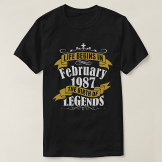 Life Begins in February 1987 The Birth of Legends T-Shirt