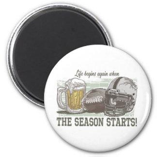 Life Begins when Football Season Starts Magnets