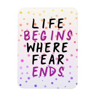 Life begins where fear ends inspirational quote magnet