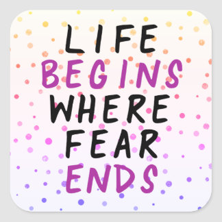 Life Begins Where Fear Ends Motivational Quote Square Sticker