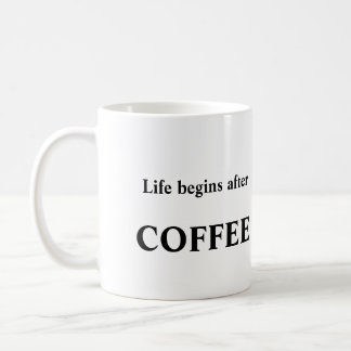 Life begins with coffee mug