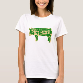 Life Better With Pigs T-Shirt