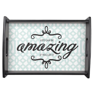 Life can be amazing serving tray