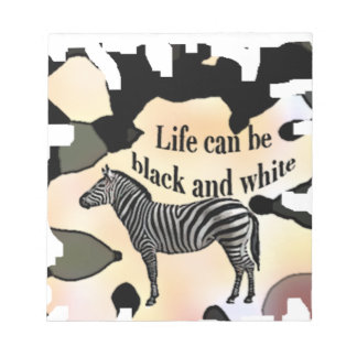 Life can be black and white notepad
