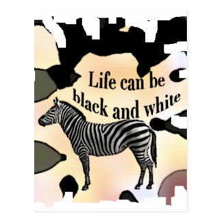Life can be black and white postcard