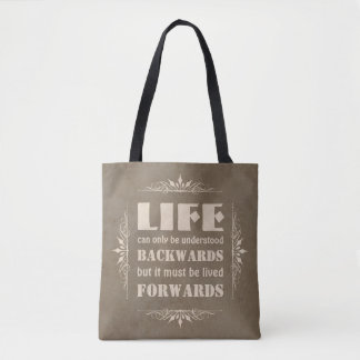 Life can only be understood backwards... tote bag