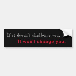 Life Challenges Bumper Sticker