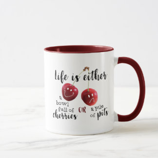 LIFE--Cherries or Pits Mug