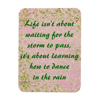Life Dance in the Rain Quote Magnet