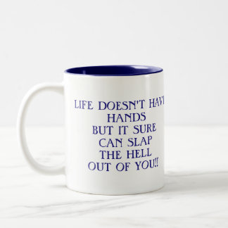 """Life doesn't have hands.... humourous beverage Two-Tone Coffee Mug"