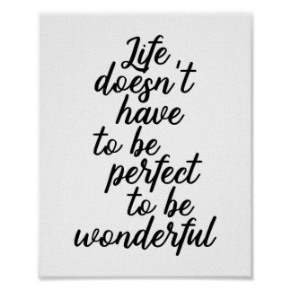 Life Doesn't Have To Be Perfect To Be Wonderful Poster