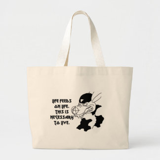 Life feeds on life this is necessary large tote bag