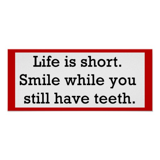 LIFE FUNNY SAYINGS SHORT SMILE WHILE YOU STILL POSTER
