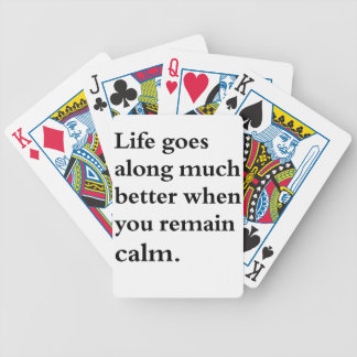 life goes along much better when you remain calm bicycle playing cards