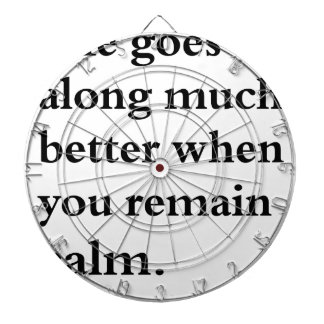 life goes along much better when you remain calm dartboard