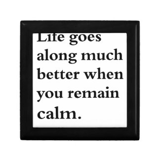life goes along much better when you remain calm gift box