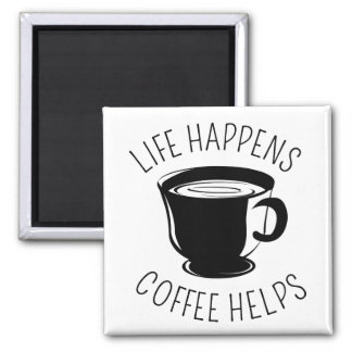 Life Happens, Coffee Helps Graphic Magnet