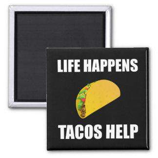 Life Happens Tacos Help Magnet