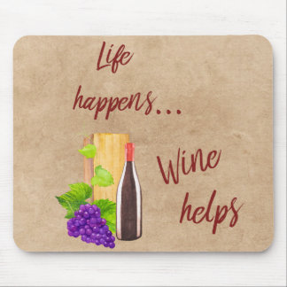 Life Happens Wine Helps Funny Quote Wine Lovers Mouse Pad