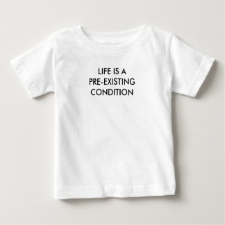 LIFE IA A PRE-EXISTING CONDITION CHILDREN'S TEE