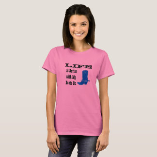 Life in boots T-shirt