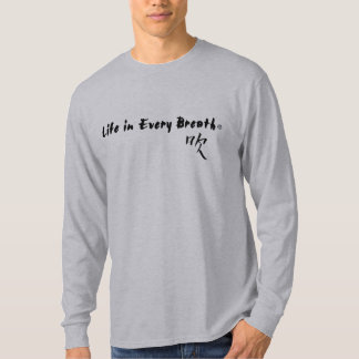 Life in Every Breath Long Sleeve T T-Shirt