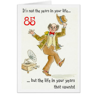 'Life in Your Years' 85th Birthday Card