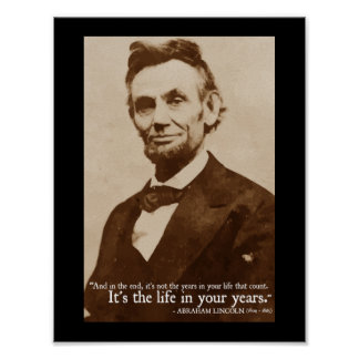 'Life in your years' Abraham Lincoln quote poster