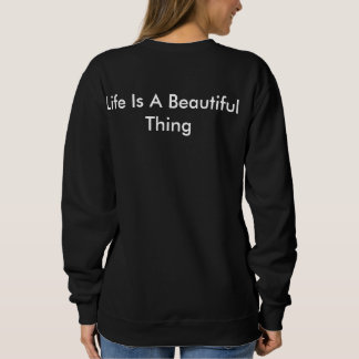 Life Is A Beautifil Thing Sweater