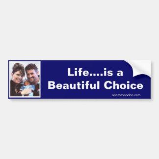 Life...is a Beautiful Choice Bumper Sticker