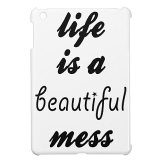Life Is A Beautiful Mess Case For The iPad Mini