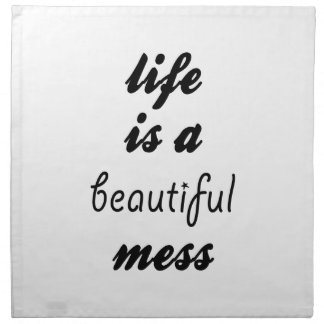 Life Is A Beautiful Mess Napkin