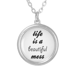 Life Is A Beautiful Mess Silver Plated Necklace