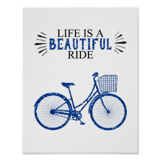 Life is a Beautiful Ride - Bicycle - White Poster