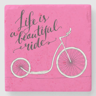 Life Is A Beautiful Ride Pink Stone Coaster