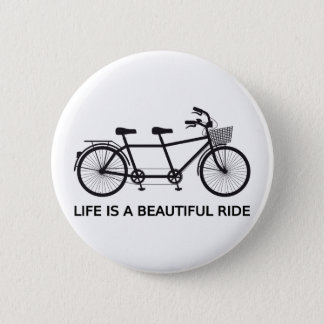 Life is a beautiful ride, tandem bicycle 2 inch round button