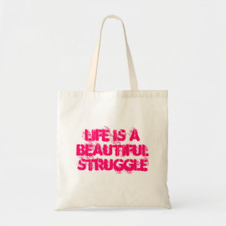 Life is a beautiful struggle bag