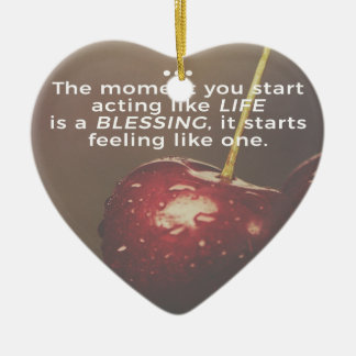 Life Is A Blessing Ceramic Ornament