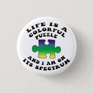 Life Is a Colorful Puzzle Autism Button