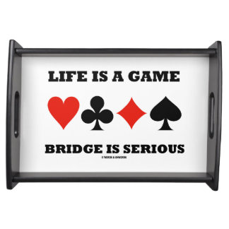 Life Is A Game Bridge Is Serious Card Suits Serving Platter