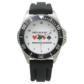 Life Is A Game Bridge Is Serious (Four Card Suits) Wristwatch