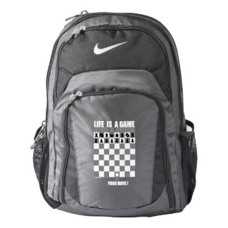 Life is a game, chess is serious backpack