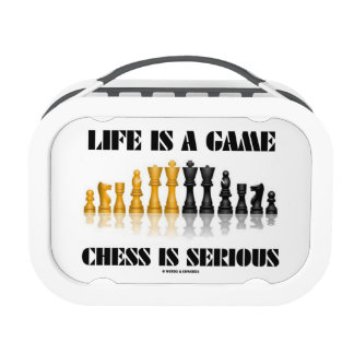 Life Is A Game Chess Is Serious (Chess Humor) Yubo Lunch Box