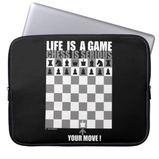 Life is a game, chess is serious laptop sleeve